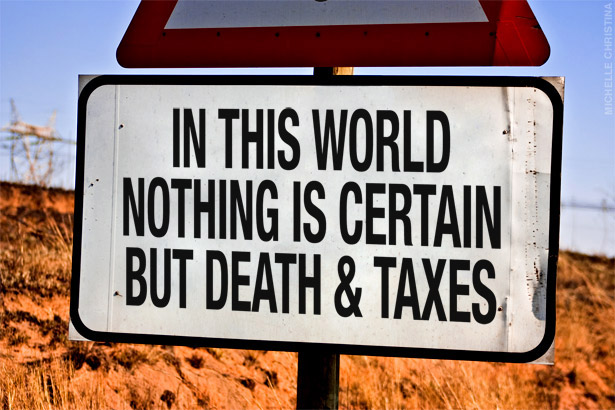 in this world nothing is sure but death and taxes